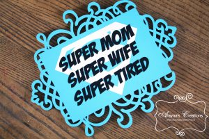 Super Mom Funny Wall Hanging