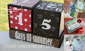Teacher Appreciation Gift Ideas for Teacher Appreciation Day and Week:  Countdown to Summer, altered clipboard, and more