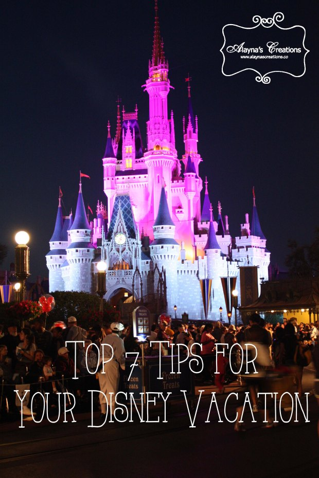 Top 7 Tips for Your Disney Vacation