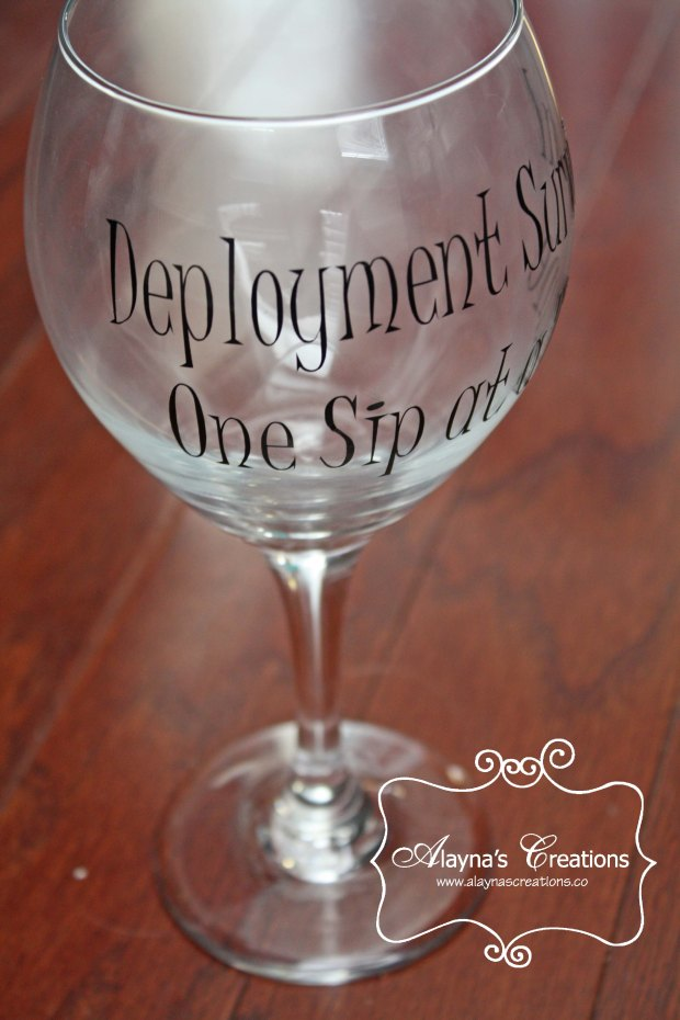 Custom Wine Glass for Deployment Survival Kit Deployment Survival One Sip at a Time