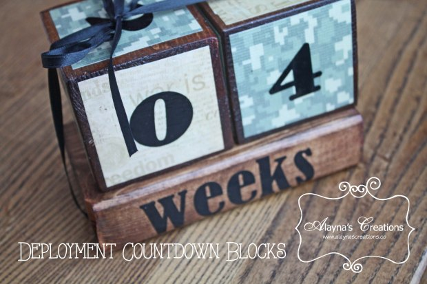 Deployment Countdown Blocks Let the kids count down the days or weeks until their beloved military member comes home