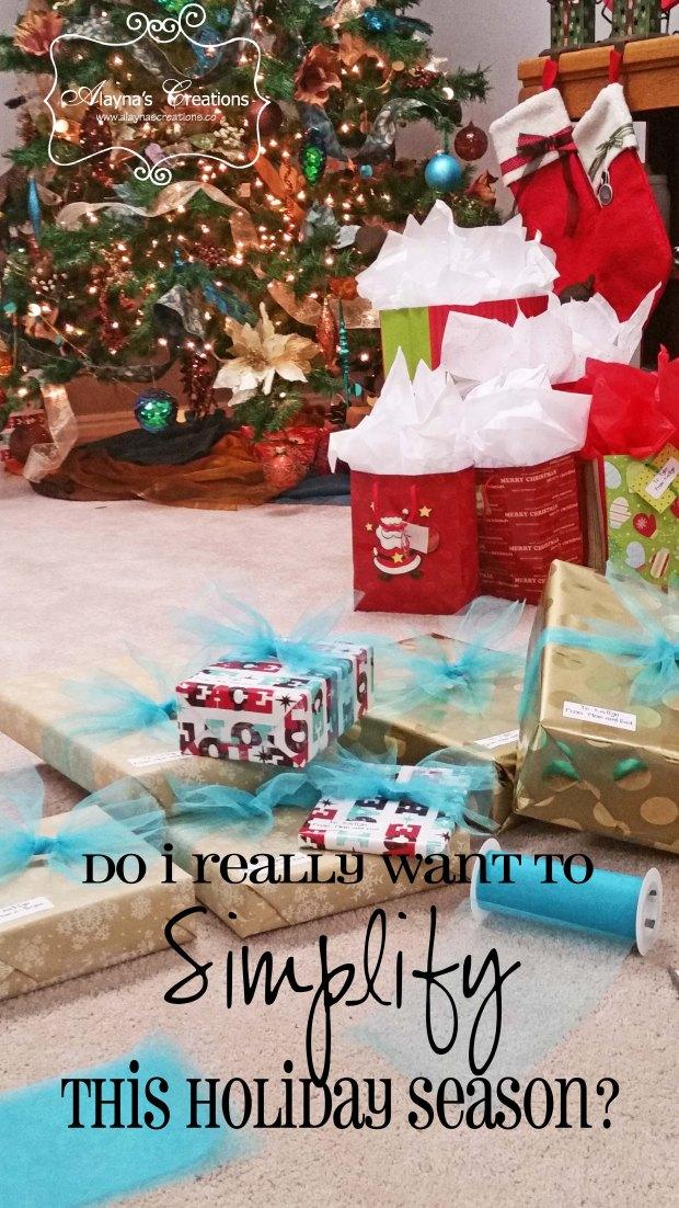 do-i-really-want-to-simplify-this-holiday-season-alaynascreations